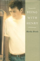 BEING WITH HENRY. by Brooks, Martha.