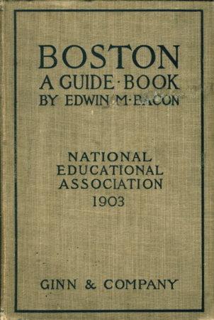 BOSTON: A GUIDE BOOK. by Bacon, Edwin M. (1844-1916)