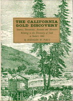 THE CALIFORNIA GOLD DISCOVERY: Souces, Documents, Accounts And Memoirs Relating To The Discovery Of Gold At Sutter's Mill. by Paul, Rodman W.
