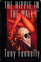 THE HIPPIE IN THE WALL. by Fennelly, Tony.