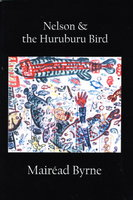 NELSON & THE HURUBURU BIRD. by Byrne, Mairead.
