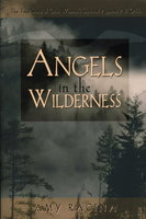 ANGELS IN THE WILDERNESS: The True Story of One Woman's Survival Against All Odds. by Racina, Amy.