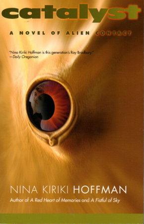 CATALYST: A Novel of Alien Contact. by Hoffman, Nina Kiriki.