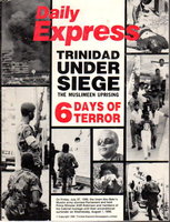 DAILY EXPRESS: TRINIDAD UNDER SIEGE: The Muslimeen Uprising, 6 Days of Terror. by Trinidad Express (Lennox Grant, Keith Smith, Suzanne Lopez and others)