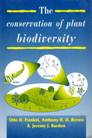 THE CONSERVATION OF PLANT BIODIVERSITY. by Frankel, Otto H.; Anthony H. D. Brown and Jeremy James Burdon.