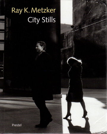 CITY STILLS. by [Photography] Metzker, Ray K.