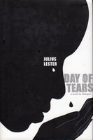 DAY OF TEARS: A Novel in Dialogue. by Lester, Julius.