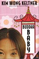 BUDDHA BABY. by Keltner, Kim Wong.