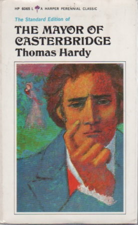 The Life and Death of THE MAYOR OF CASTERBRIDGE: A Story of a Man of Character. by Hardy, Thomas; edited by Frederick R. Karl.