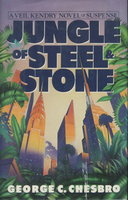 JUNGLE OF STEEL AND STONE. by Chesbro, George C.