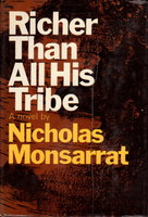 RICHER THAN ALL HIS TRIBE. by Monsarrat, Nicholas.