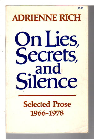 ON LIES, SECRETS AND SILENCE: Selected Prose 1966-1978. by Rich, Adrienne.