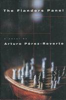 THE FLANDERS PANEL. by Perez-Reverte, Arturo.
