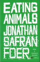 EATING ANIMALS. by Foer, Jonathan Safran.