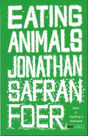 EATING ANIMALS. by Foer, Jonathan Safran.