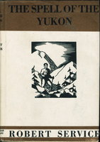 THE SPELL OF THE YUKON. by Service, Robert.