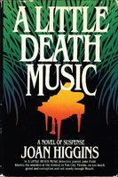 A LITTLE DEATH MUSIC. by Higgins, Joan