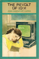 THE REVOLT OF 10-X. by Carris, Joan Davenport.