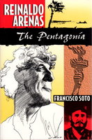REINALDO ARENAS: THE PENTAGONIA. by [Arenas, Reinaldo] Soto, Francisco.