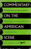 COMMENTARY ON THE AMERICAN SCENE: Portraits Of Jewish Life In America. by Cohen, Elliot E., editor. Introduction by David Riesman.