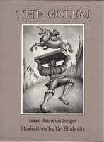 THE GOLEM. by Singer, Isaac Bashevis (illustrated by Uri Shulevitz.)