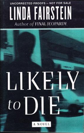 LIKELY TO DIE. by Fairstein, Linda.