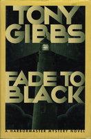 FADE TO BLACK. by Gibbs, Tony