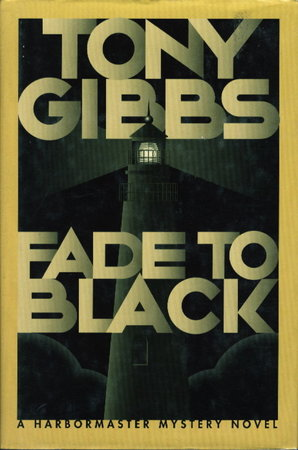 FADE TO BLACK. by Gibbs, Tony