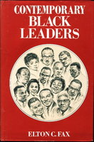 CONTEMPORARY BLACK LEADERS. by Fax, Elton C.