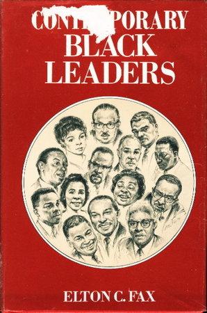 CONTEMPORARY BLACK LEADERS. by Fax, Elton C.