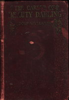 THE CAREER OF BEAUTY DARLING. by Wyllarde, Dolf. [Lowndes, Dorothy Margarette Selby, 1871-1950]