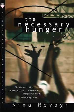 THE NECESSARY HUNGER. by Revoyr, Nina.