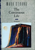 THE CONTINUOUS LIFE: Poems. by Strand, Mark.