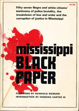 MISSISSIPPI BLACK PAPER, by Foreword by Reinhold Niebuhr, Introduction by Hodding Carter III.