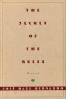 THE SECRET OF THE BULLS. by Bernardo, Jose Raul.