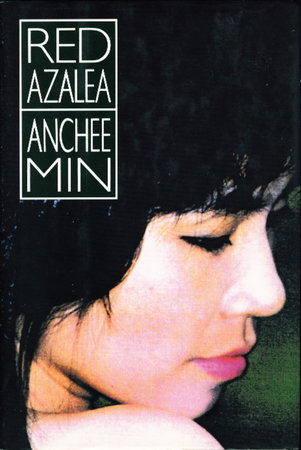 RED AZALEA: Life and Love in China by Min, Anchee