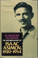 IN MEMORY YET GREEN. The Autobiography of Isaac Asimov, 1920-1954. by Asimov, Isaac (1920-1992)