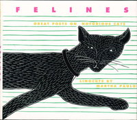 FELINES: Great Poets on Notorious Cats. by Paulos, Martha, illustrator.