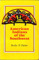 THE AMERICAN INDIANS OF THE SOUTHWEST. by Dutton, Bertha P.