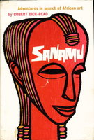 SANAMU: ADVENTURES IN SEARCH OF AFRICAN ART by Dick-Read, Robert