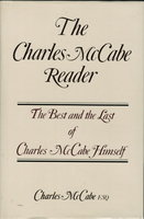 THE CHARLES McCABE READER: The Best and the Last of Charles McCabe Himself. by McCabe, Charles.