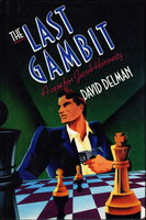 THE LAST GAMBIT. by Delman, David.