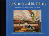 RIP SQUEAK AND HIS FRIENDS: An Introduction to the Roaring Adventures of Rip Squeak. by Yost-Filgate, Susan; illustrated by Leonard Filgate.
