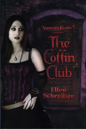 THE COFFIN CLUB: Vampire Kisses Book 5. by Schreiber, Ellen.