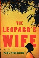 THE LEOPARD'S WIFE. by Pickering, Paul.