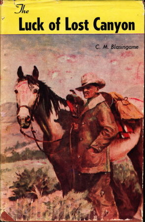 THE LUCK OF LOST CANYON. by Blasingame, C. M. [Clara]