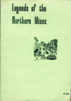 LEGENDS OF THE NORTHERN MINES. by Cook, Fred S. editor.