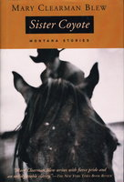 SISTER COYOTE: Montana Stories. by Blew, Mary Clearman