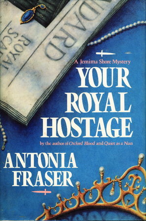 YOUR ROYAL HOSTAGE. by Fraser, Antonia.