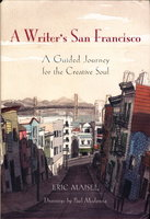 A WRITER'S SAN FRANCISCO: A Guided Journey for the Creative Soul. by Maisel, Eric (illustrated by Paul Madonna)
